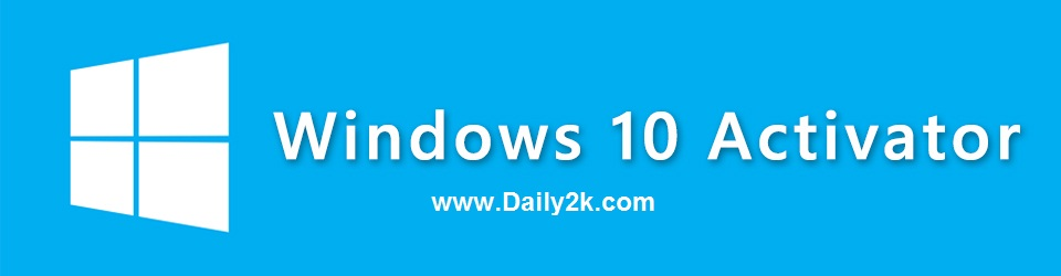 Windows 10 Activator Final All Editions Activator-Daily2k