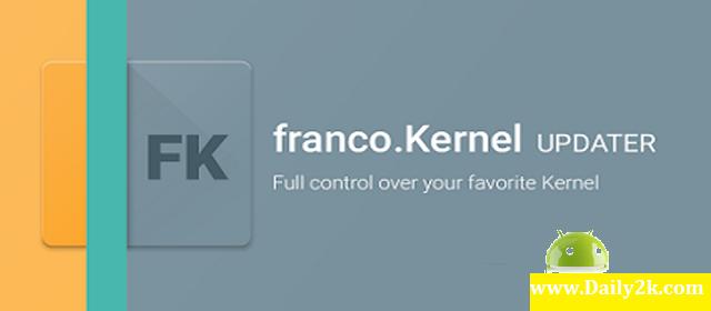 franco.Kernel Updater v12p414 APK -Daily2k
