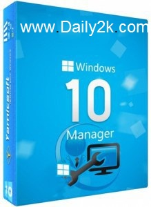 Yamicsoft Windows 10 Manager crack-Daily2k