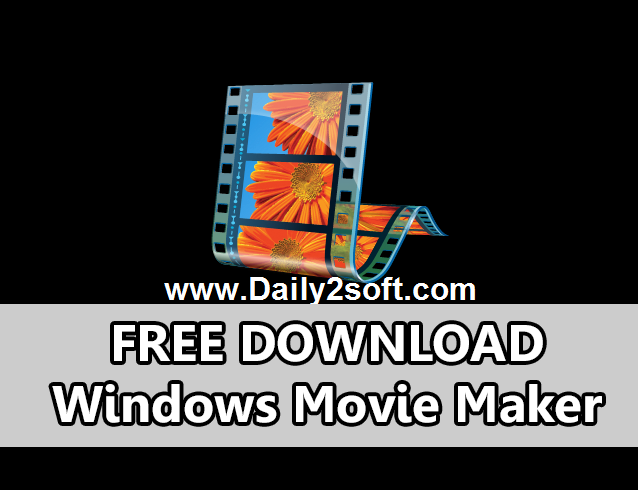 Windows Live Movie Maker 16.4 Crack-Daily2soft