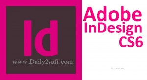 Adobe Indesign CS6 Crack + Serial Number Full [Free] Download Here!