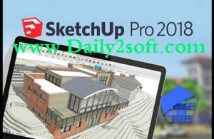 SketchUp Pro 2018 18.0.16975 + Crack Full Version [Latest] Here!