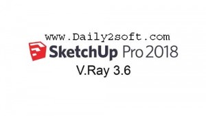 Vray 3.6 For Sketchup 2018 Crack With Mac Free Full Here! [Get]
