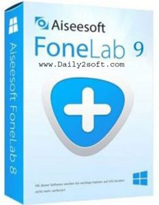 Aiseesoft FoneLab 9.0.92 Crack & Serial Key [Win+Mac] Here