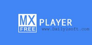 MX Player 1.9.24 Crack Free [Download] Here For Mac Plus Apk