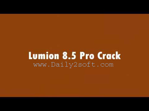Lumion 8 5 Pro Crack & License Key Free [Download] Full Version