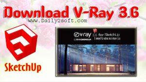 Vray 3.60.04 For Sketchup 2018 Crack & Torrent Full Version Downlaod