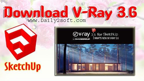 Vray 3 60 04 For Sketchup 2018 Crack & Torrent Full Version
