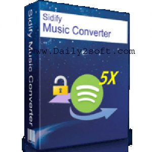 Sidify 1.3.8 Crack + Full Keygen Free Download [Here]! Daily2soft