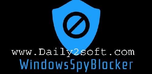 Download Windows Spy Blocker 4.10.0 [Latest] Full Version