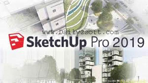 SketchUp Pro Download 2019 Crack + License Key + Keygen [Win+Mac]