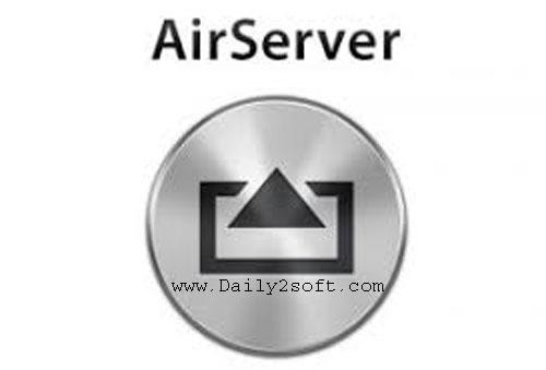 AirServer Download 7 1 6 Crack + Serial Key 2019 [Mac + Windows]